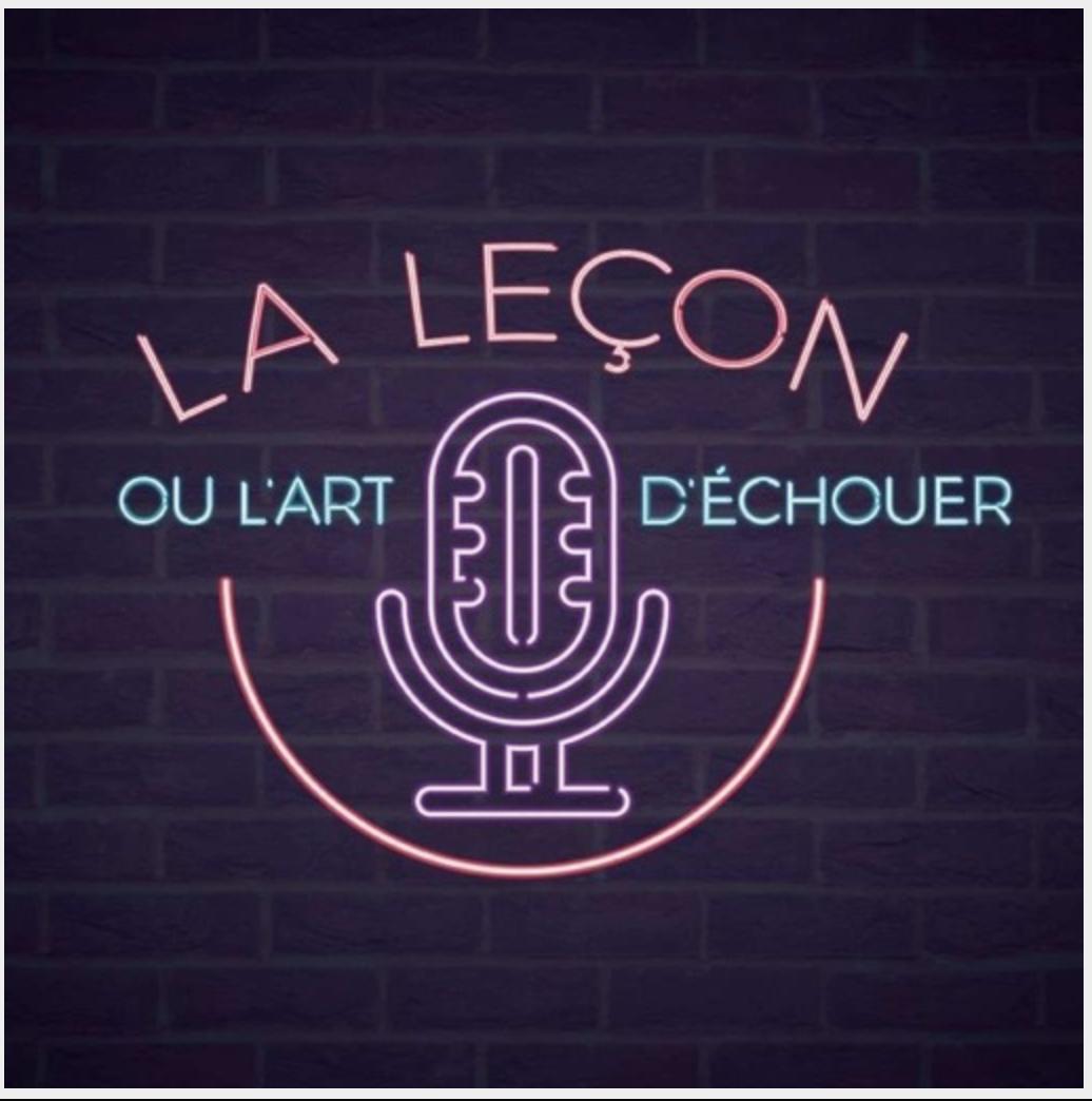 """""""La Leçon"""", le podcast de celles et ceux qui racontent leur échec"""