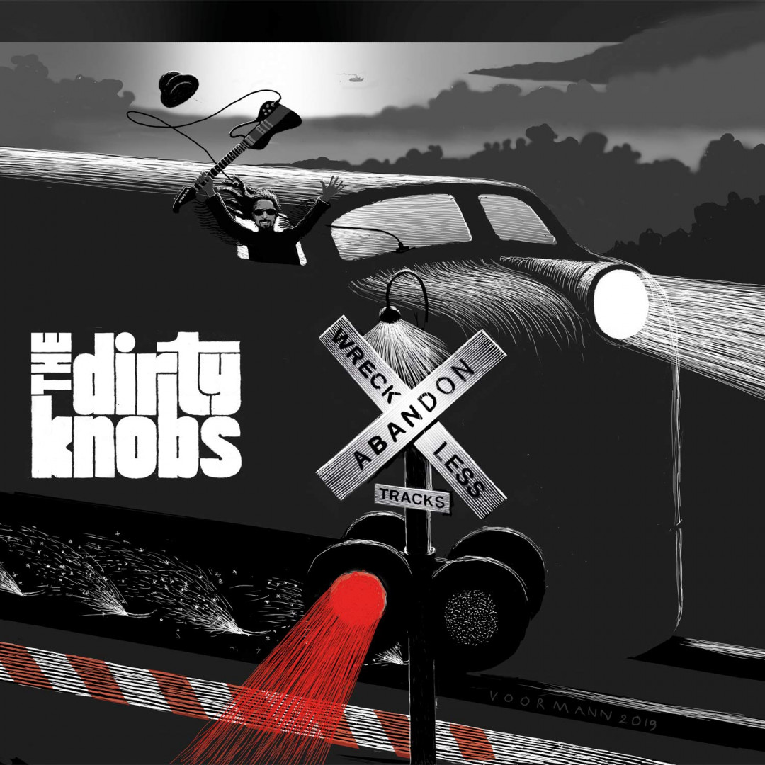 Wreckless abandon - The DIRTY KNOBS