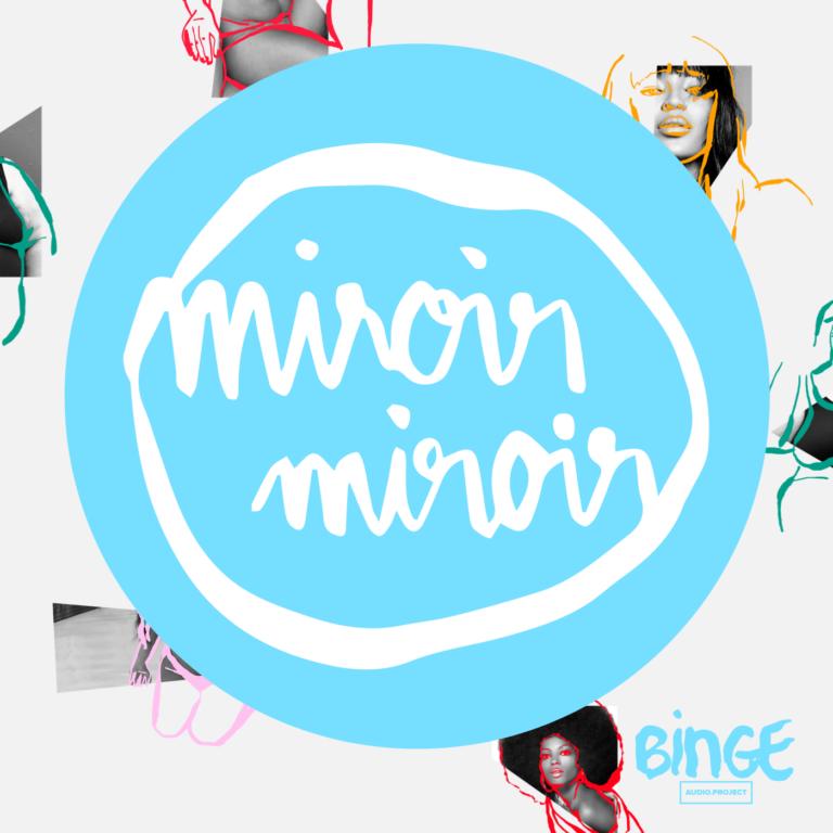 """""""Miroir, miroir"""", le podcast qui questionne les normes imposées par la société"""