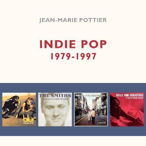 """""""Indie Pop, 1979-1997"""", Jean-Marie Pottier, Le Mot et le Reste, 21 euros"""