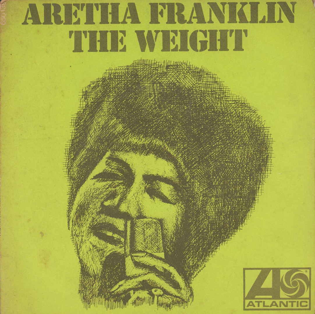 The weight - ARETHA FRANKLIN