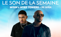 "Le son de la semaine Wisin x Myke Towers, ""Mi Niña"""