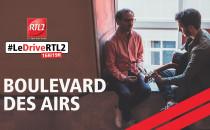 Boulevard des Airs dans #LeDriveRTL2