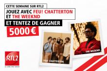 Jouez avec Feu! Chatterton & The Weeknd et tentez de gagner 5000 €