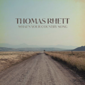 What's your country song [Power-Play] - THOMAS RHETT