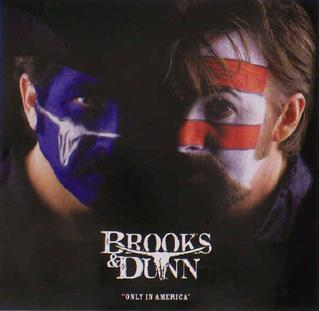 Only in america - BROOKS & DUNN