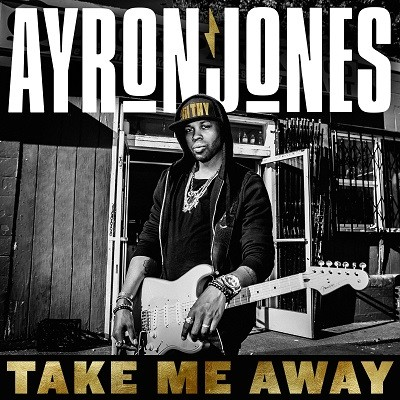 Take me away - AYRON JONES