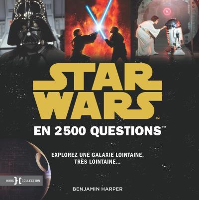 """Pour être incollable sur la galaxie très très lointaine avec """"Star Wars en 2500 questions"""" (22,90 euros)"""