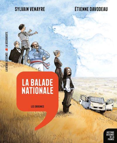 """""""La Balade Nationale"""" (Sylvain Venayre et Etienne Davodeau) propose une plongée dans l'histoire de France en mélangeant les lieux, les personnages et les époques (éd. LRD Histoire de France, 22 €)"""
