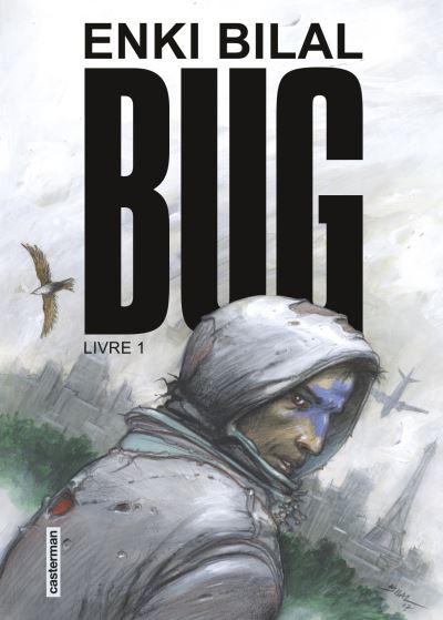 """""""Bug"""" du grand Enki Bilal vous plongera dasn un monde où toute chose numérique vient de disparaître subitement. Angoisse (18 €)"""
