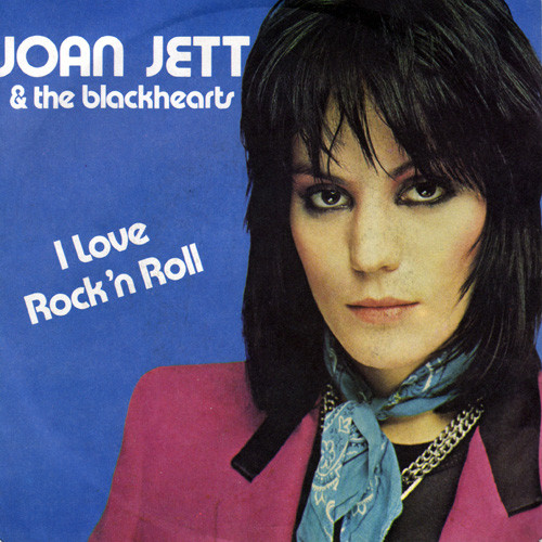 I love rock 'n' roll - JOAN JETT& THE BLACKHEARTS