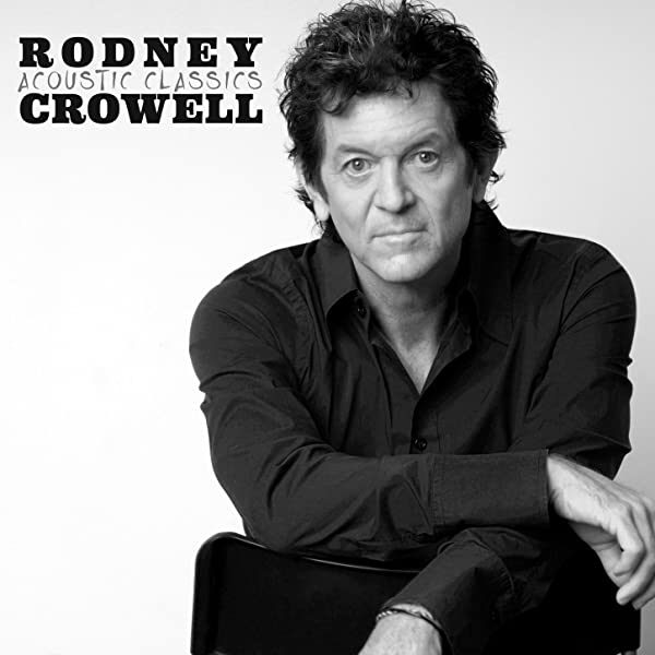 Shame on the moon redux - RODNEY CROWELL