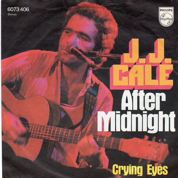 After midnight - JJ CALE