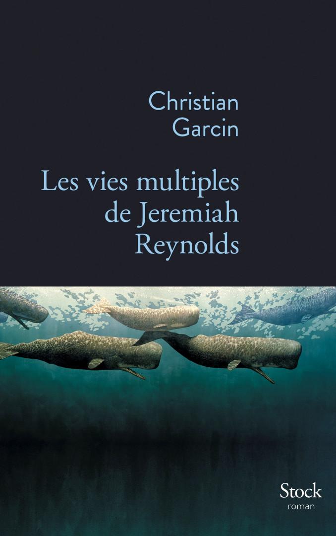 """""""Les vies multiples de Jeremiah Reynolds"""" de Christian Garcin"""