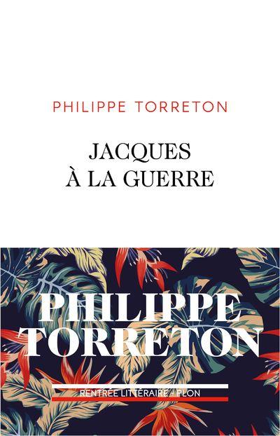 """""""Jacques à la guerre"""" de Philippe Torreton"""