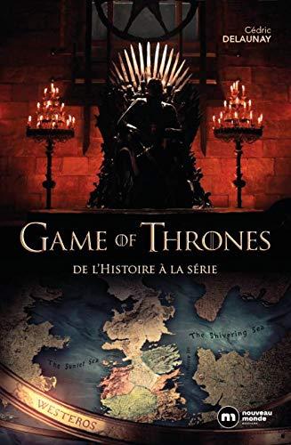 """""""Game of Thrones : De l'histoire à la série"""", pour découvrir les secrets de la série (25,90 euros)"""