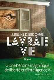 """""""La vraie vie"""" d'Adeline Dieudonné"""