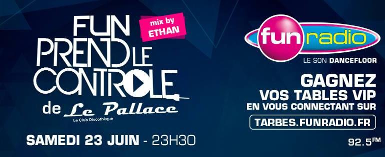 Fun Prend Le Controle @ Pallace mixé par Ethan