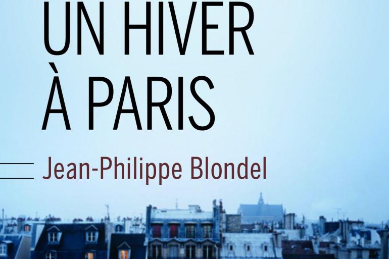 """""""Un hiver à Paris"""", le nouveau roman de Jean-Philippe Blondel"""
