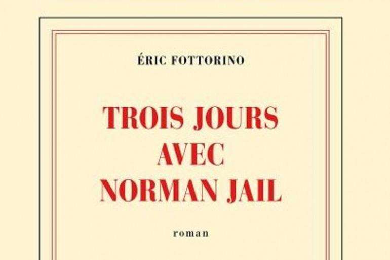 """""""Trois jours avec Norman Jail"""" d'Eric Fottorino"""