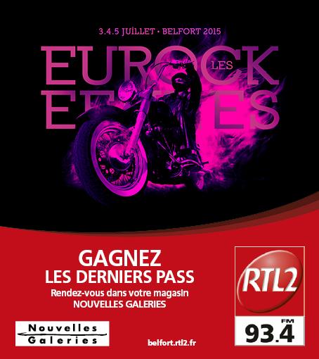 Derniers pass pour les Eurocks avec RTL2 belfort-Montbéliard et les Nouvelles Galeries