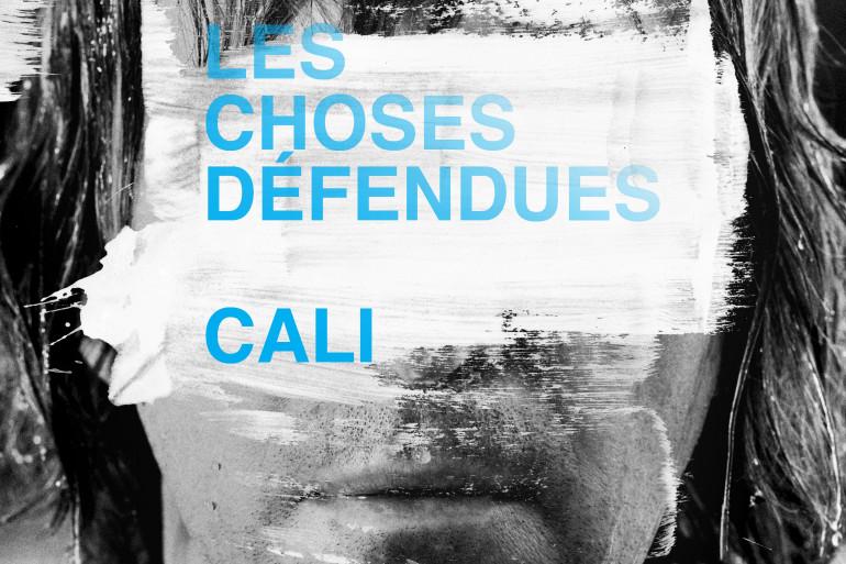 """Cali, """"Les Choses défendues"""""""