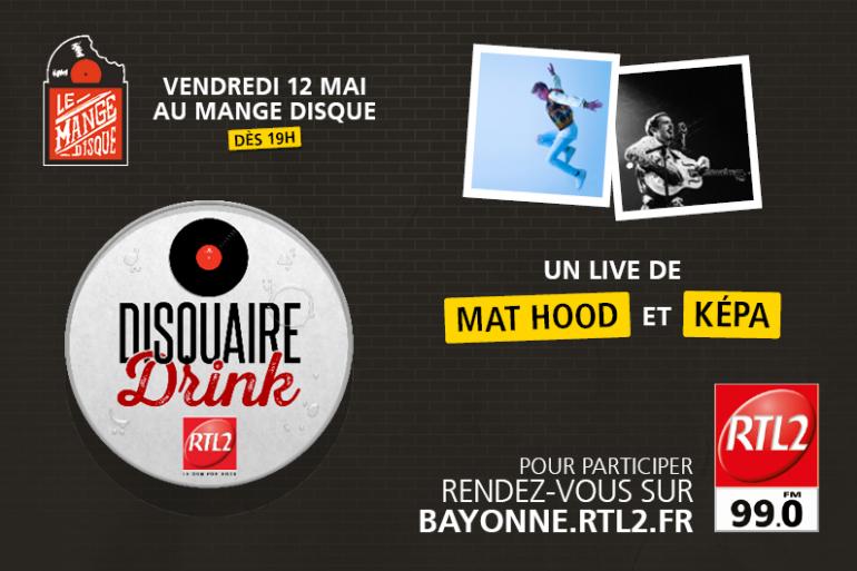 Le Disquaire Drink RTL2, le 12 mai au Mange Disque à Bayonne