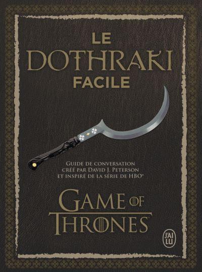 """""""Le dothraki facile"""" pour apprendre la langue des guerriers de Daenerys (19,90 euros)"""